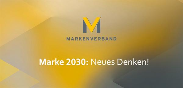 Markenverband - Marke 2030: Neues Denken!
